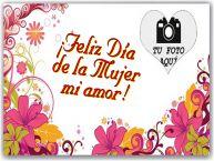 Personalizar tarjetas para el día de la mujer   ¡Feliz Día de la Mujer mi amor! - Marco de foto de Feliz Día de la Mujer