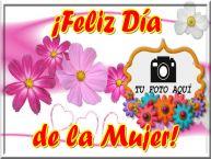 Personalizar tarjetas para el día de la mujer   ¡Feliz Día de la Mujer! - Marco de foto de Feliz Día de la Mujer