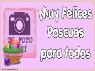 Personalizar tarjetas de Pascua | Muy Felices Pascuas para todos - Crea tarjetaa personalizadas con foto perfil de facebook