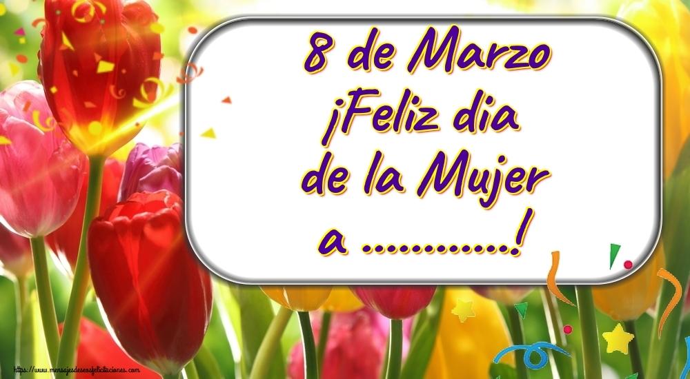 Personalizar tarjetas para el día de la mujer   8 de Marzo ¡Feliz dia de la Mujer a ...!