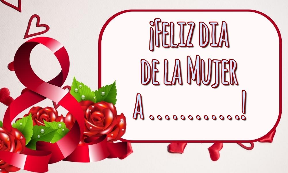 Personalizar tarjetas para el día de la mujer | ¡Feliz dia de la Mujer a ...!