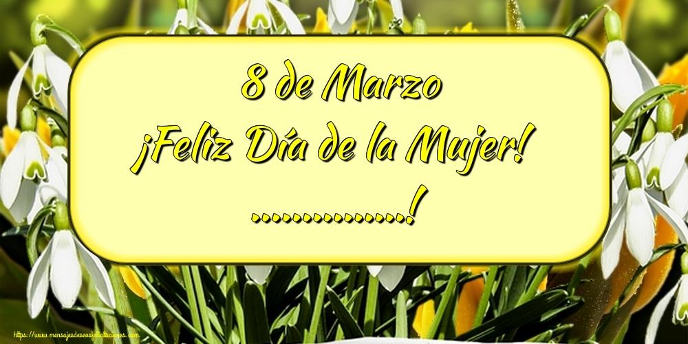 Personalizar tarjetas para el día de la mujer   8 de Marzo ¡Feliz Día de la Mujer! ...!