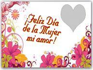Personalizar tarjetas para el día de la mujer | ¡Feliz Día de la Mujer mi amor! - Marco de foto de Feliz Día de la Mujer