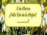 Personalizar tarjetas para el día de la mujer | 8 de Marzo ¡Feliz Día de la Mujer! ...!