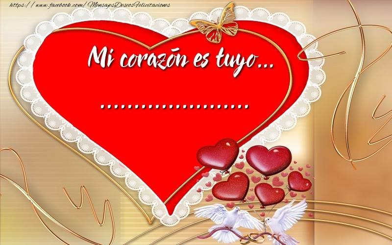 Personalizar tarjetas de amor | ¡Mi corazón es tuyo… ...