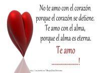 Personalizar tarjetas de amor | No te amo con el corazón porque el corazón se detiene. Te amo con el alma, porque el alma es eterna. Te amo ...!