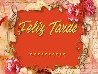 Personalizar tarjetas de buenas tardes | Feliz tardes, ...
