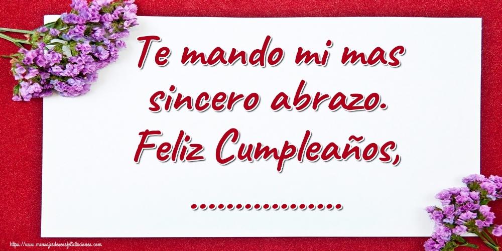 Personalizar tarjetas de cumpleaños | Te mando mi mas sincero abrazo. Feliz Cumpleaños, ...