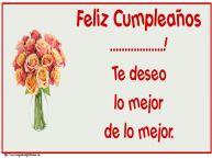 Personalizar tarjetas de cumpleaños   Feliz Cumpleaños ...! Te deseo lo mejor de lo mejor.