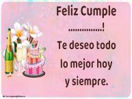 Personalizar tarjetas de cumpleaños   Feliz Cumple ...! Te deseo todo lo mejor hoy y siempre.