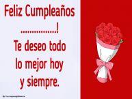Personalizar tarjetas de cumpleaños | Feliz Cumpleaños ...! Te deseo todo lo mejor hoy y siempre.
