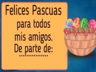 Personalizar tarjetas de Pascua | Felices Pascuas para todos mis amigos. De parte de: ...