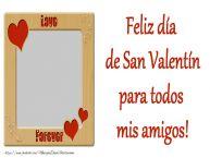 Personalizar tarjetas de San Valentín | Feliz día de San Valentín para todos mis amigos!