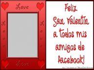 Personalizar tarjetas de San Valentín | Feliz San Valentín a todos mis amigos de facebook!