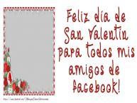 Personalizar tarjetas de San Valentín | Feliz día de San Valentín para todos mis amigos de facebook!